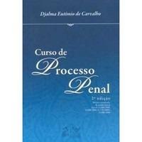 Curso De Processo Penal - Djalma Eutímio De Carvalho