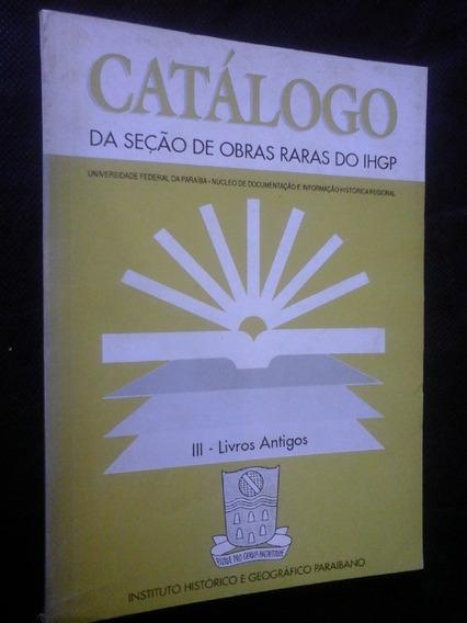 Catalogo De Obras Raras Livros Antigos Do Ihgp