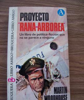 Proyecto Rana Arbórea-aut-martín Woodhousse-ed-bruguera