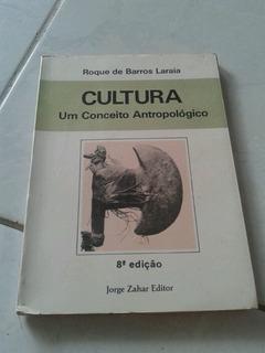 Cultura Um Conceito Antropológico Roque De Barros Laraia