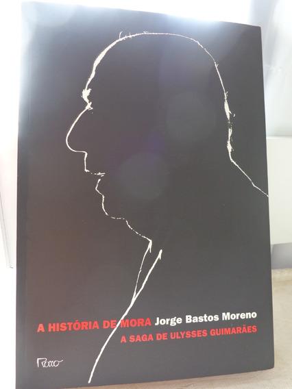 Livro A História De Mora - A Saga De Ulysses Guimarães