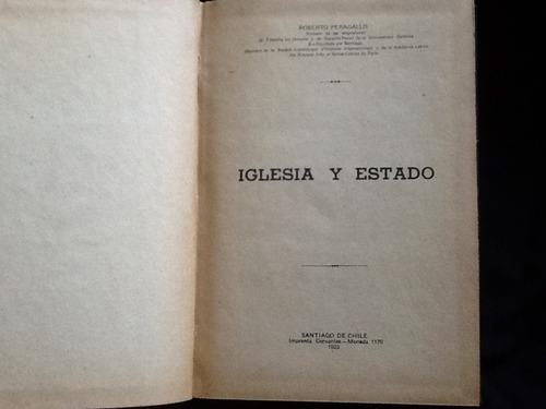 Iglesia Y Estado - Roberto Peragallo - 1923 - Muy Escaso.