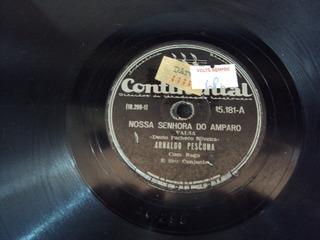 Disco 78 Rpm Arnaldo Pescuna Nossa Senhora Do Amparo