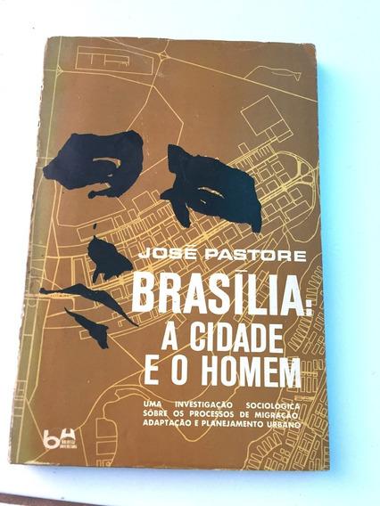 Livro Brasília: A Cidade E O Homem, José Pastore, Numerado