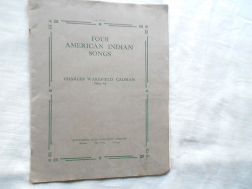 Four American Indian Songs /charles W. Cadman / Op 45