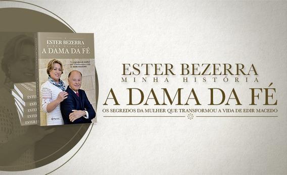 Livro Novo- A Dama Da Fé- Ester Bezerra+ Brindes Promoção