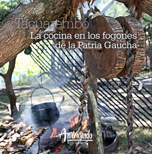 Imagen 1 de 4 de Tacuarembo: La Cocina De La Patria Gaucha- Mario Correa