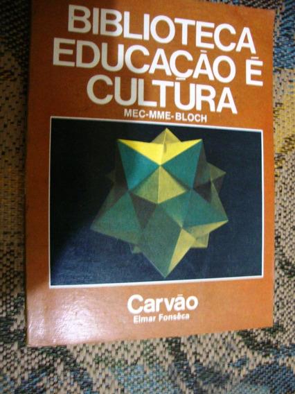Livro Biblioteca Educação É Cultura Carvão - Fonsêca