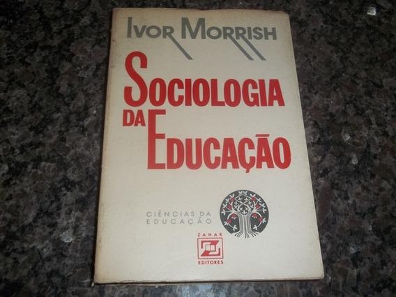 Livro Sociologia Da Educação Uma Introdução Ivor Morrish