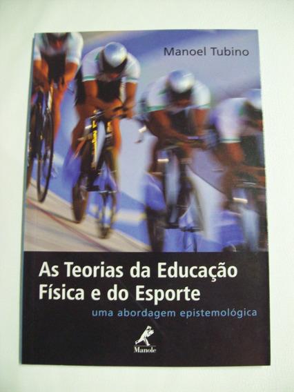 As Teorias Da Educação Física E Do Esporte - Manoel Tubino