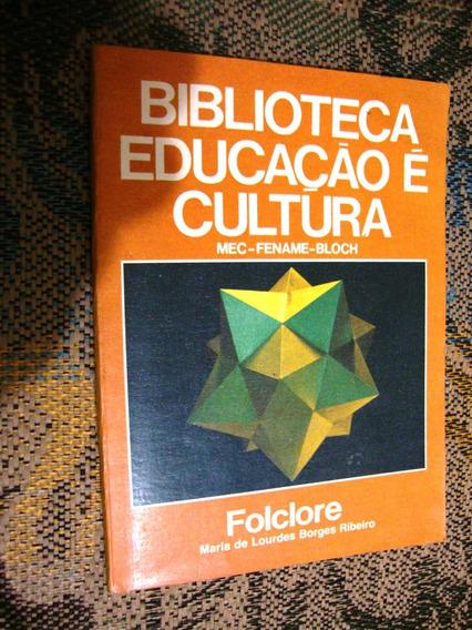 Livro Biblioteca Educação É Cultura Folclore - Ribeiro