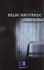Falso Recuerdo.(narrativa); Ruiz. Envío Gratis 25 Días