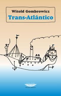 Transatlántico, Witold Gombrowicz, Ed. Cuenco De Plata