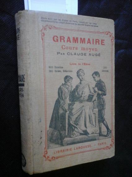 Raro Curso De Gramatica Francesa Antigo Claude Augé