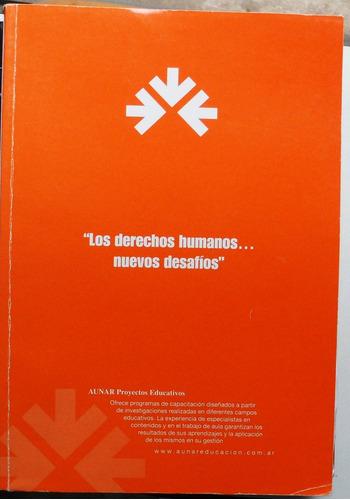 Los Derechos Humanos: Nuevos Desafios / Ed. Aunar Educación