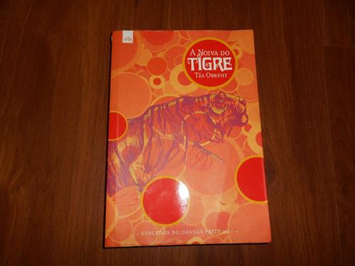 A Noiva Do Tigre - Téa Obreht