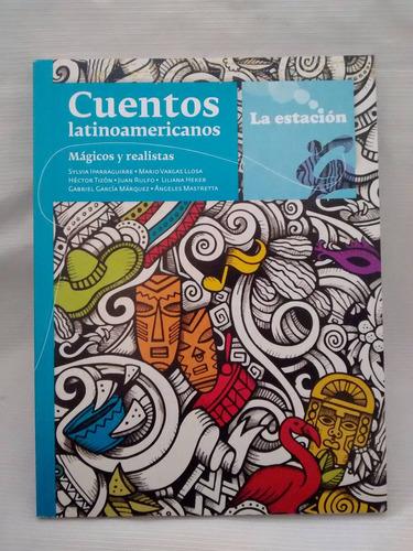 Imagen 1 de 2 de Cuentos Latinoamericanos Magicos Realistas La Estacion Nuevo