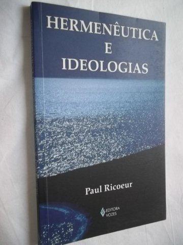* Livro - Paul Ricoeur - Hermenêutica E Ideologias