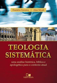 Teologia Sistemática Franklin Ferreira Ed Vida Nova