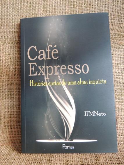 Café Expresso João Francisco Marques Neto 2009 Pontes