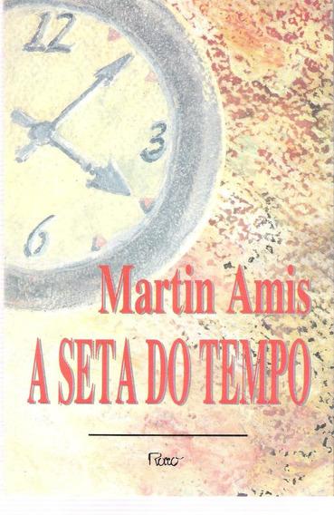 A Seta Do Tempo - Martin Amis