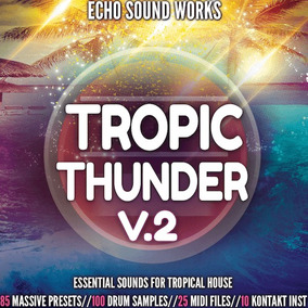 Presets Tropic Thunder V2 Para Ni Massive - Tropical House