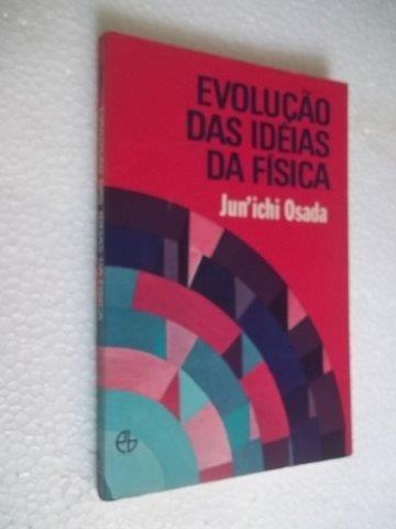 * Evolução Das Idéias Da Fisica - Livro
