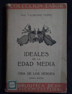 Ideales De La Edad Media 1 Prof Valdemar Vedel