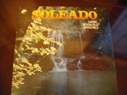 Vinilo Lp De Daniel Sentracruz Ensemble  Soleado (u156