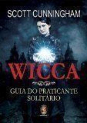 Livro Wicca - Guia Do Praticante Solitário Scott Cunningham
