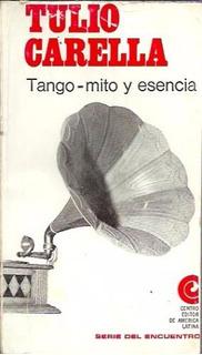 Tango-mito Y Esencia - Tulio Carella - Centro Editor