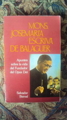 Mons. Jose María Escriba De Balaguer, De Salvador Bernal