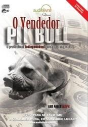 O Vendedor Pitbull - Luis Paulo Luppa