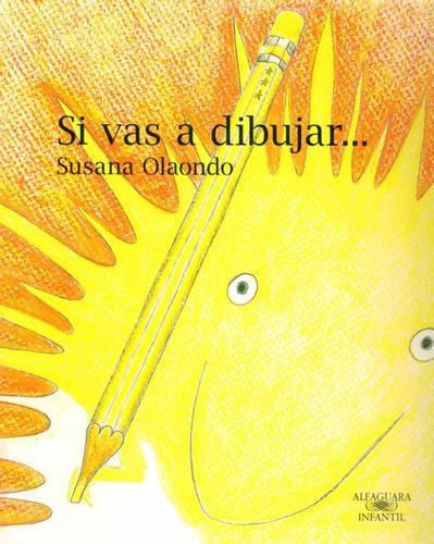 Si Vas A Dibujar... - Susana Olaondo