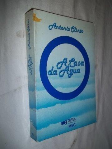 Antonio Blinto - A Casa Da Agua - Literatura Estrangeira