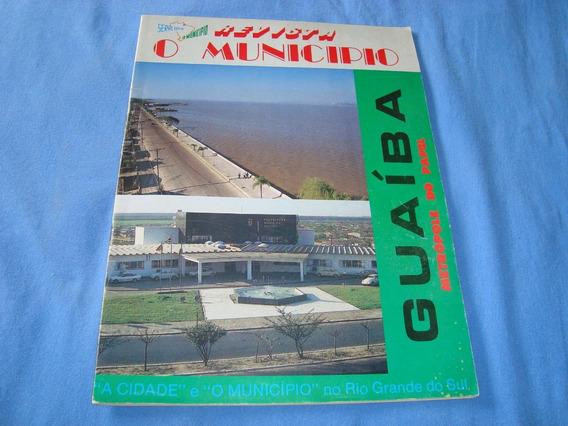 Revista Municipio Cidade De Guaíba,rs
