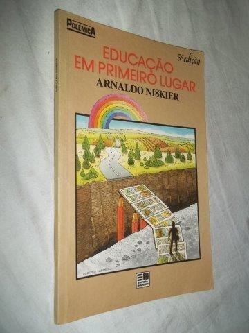 Arnaldo Niskier - Educação Em Primeiro Lugar - Juvenil