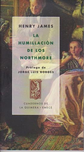 La Humillación De Los Northmore. Henry James.