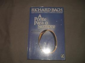 Livro - A Ponte Para O Sempre-richard Bach