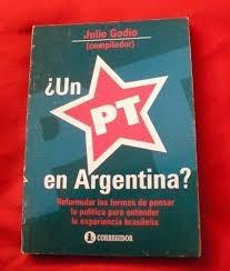 ¿ Un Pt En Argentina ? - Julio Godio - Política - B626