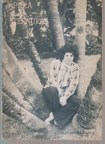 Para La Ternura. Nelly Valdes Gatica
