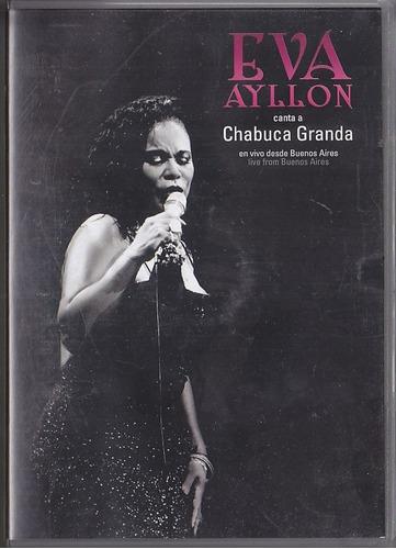 Imagen 1 de 4 de Eva Ayllon Canta A Chabuca Granda En Vivo En Bs. As Dvd