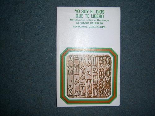 Yo Soy El Dios Que Te Libero - Alfonso Deissler - Guadalupe