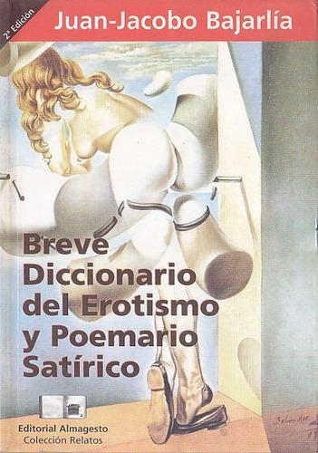 Imagen 1 de 4 de Breve Diccionario Del Erotismo Y Poemario Satirica Bajarlia