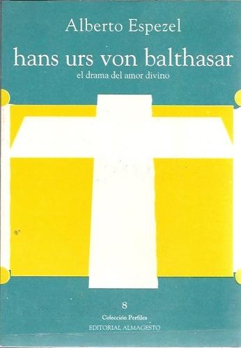 Imagen 1 de 4 de Hans Urs Von Balthasar - Alberto Espezel Ed. Almagesto