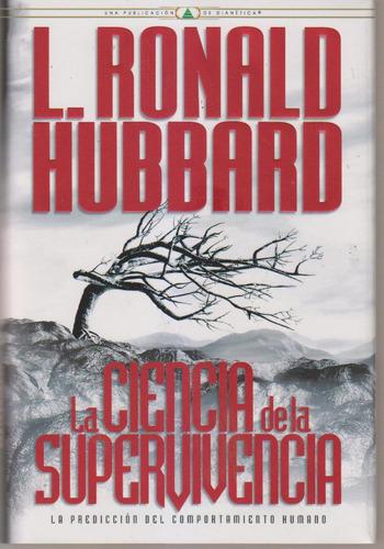 La Ciencia De La Supervivencia. Ron Hubbard