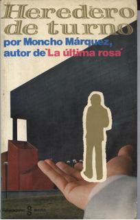 Heredero De Turno - Libro Escrito Por Por Moncho Marquez