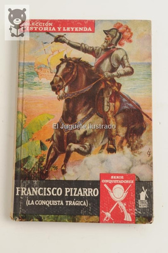 Francisco Pizzaro Ed Molino 1940 Conquistadores Infantil
