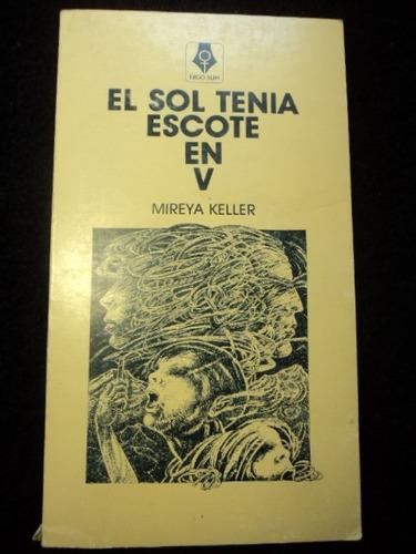 El Sol Tenia Escote En V - Mireya Keller /en Belgrano