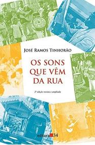 Os Sons Que Vêm Da Rua - José Ramos Tinhorão - Novo Lacrado!